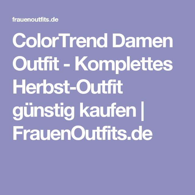 Fabulous ColorTrend Damen Outfit Komplettes Herbst Outfit g nstig kaufen FrauenOutfits de