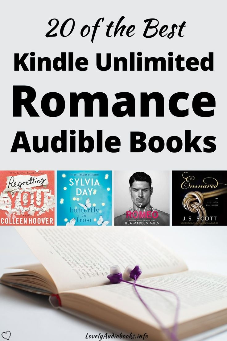 The 20 Best Kindle Unlimited Romance Books With Narration In 2021 Kindle Unlimited Romances Romance Books Kindle Unlimited