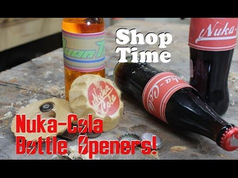 Nuka-Cola Bottle Openers! - YouTube