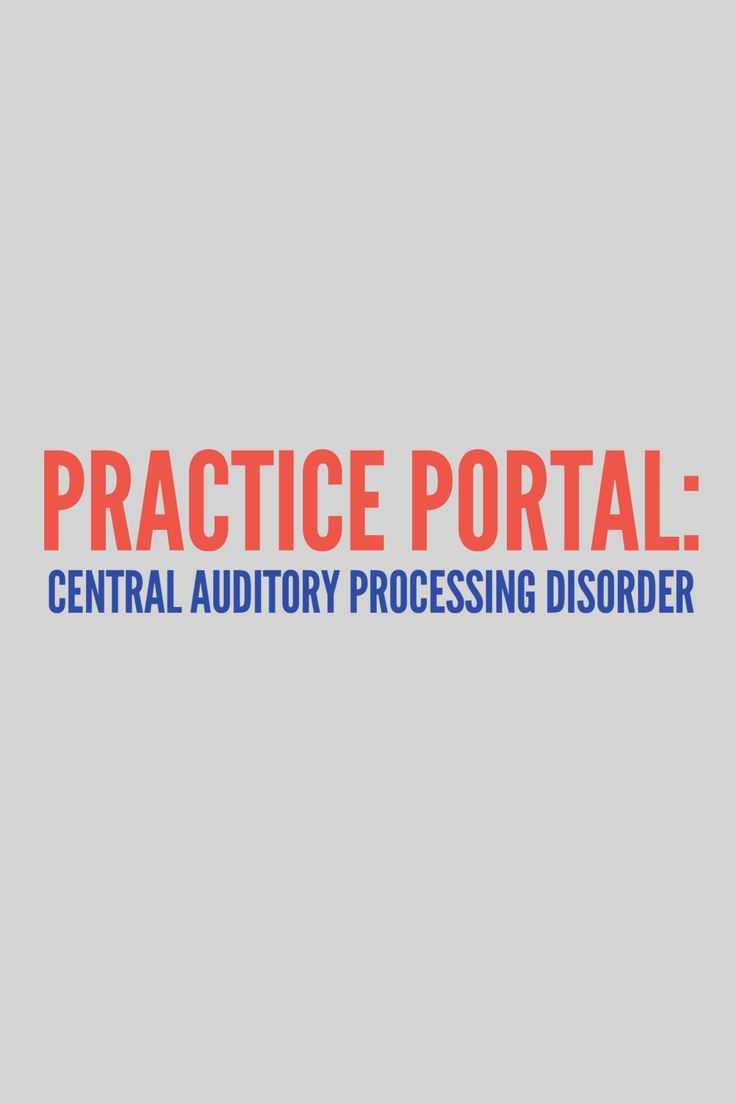 Central Auditory Processing Disorder: Curated and peer reviewed content on clinical topics. #audiology #SLP #CAPD