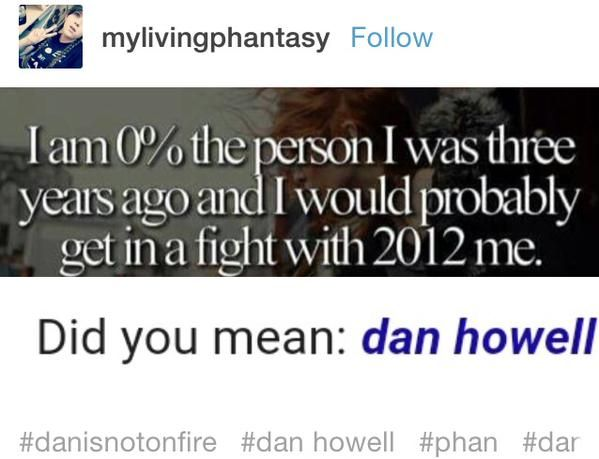 I will write this on the list of things we are alike in with Dan Howell