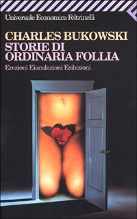 Storie di ordinaria follia di Charles Bukowski...già iniziato