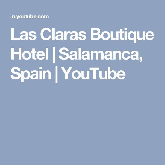 Las Claras Boutique Hotel | Salamanca, Spain | YouTube