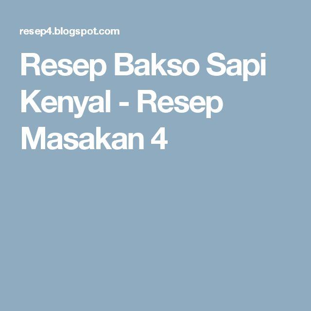 Resep Bakso Sapi Kenyal - Resep Masakan 4