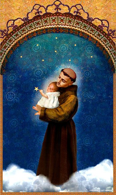 Saint Anthony, gentle and powerful in your help, your love for God and charirty for His creatures, made you worthy, when on earth, to possess miraculous powers. Miracles waited on your word, which you were always ready to request for those in trouble or anxiety. Encouraged by this thought, I implore you to obtain for me (request). The answer to my prayer may require a miracle. Even so, you are the Saint of miracles. Gentle and loving Saint Anthony, whose heart is ever full of human sympathy…