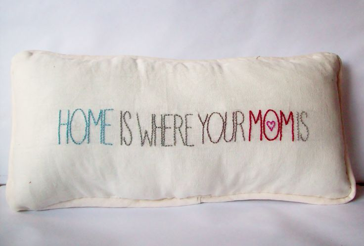 """Mother's Day gift pillow hand embroidered """"Home Is Where Your Mom Is"""" special heartwarming loving sweet simple birthday present for mom by JillianHollmann on Etsy"""