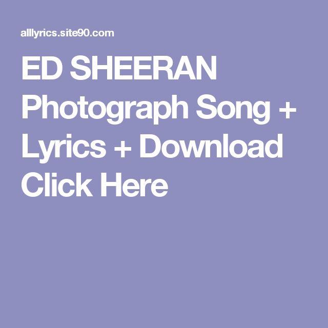 ED SHEERAN Photograph Song + Lyrics + Download  Click Here