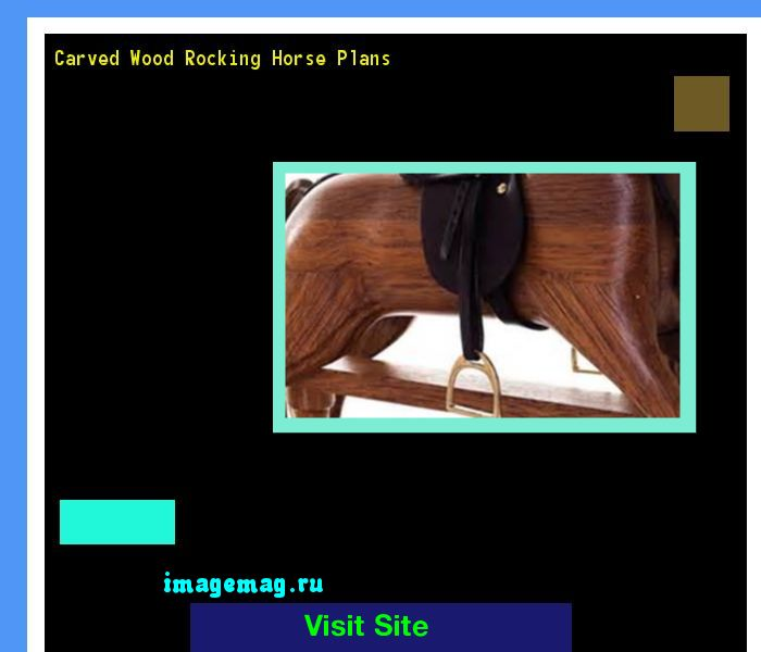 Carved Wood Rocking Horse Plans 143735 - The Best Image Search