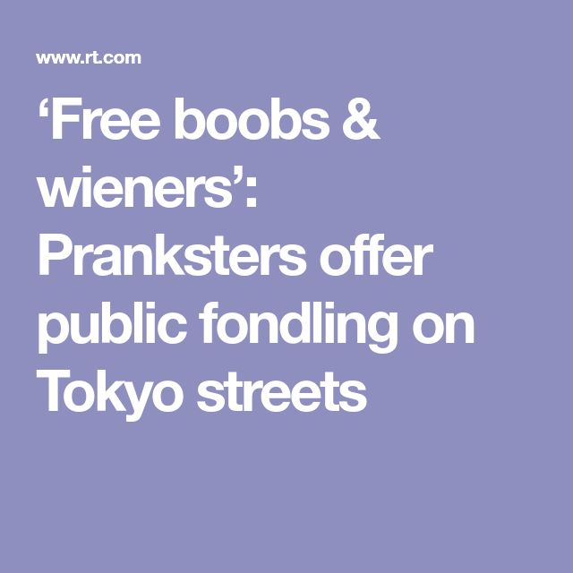 'Free boobs & wieners': Pranksters offer public fondling on Tokyo streets