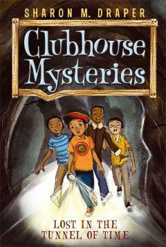 Clubhouse Mysteries Series #2: Lost in the Tunnel of Time