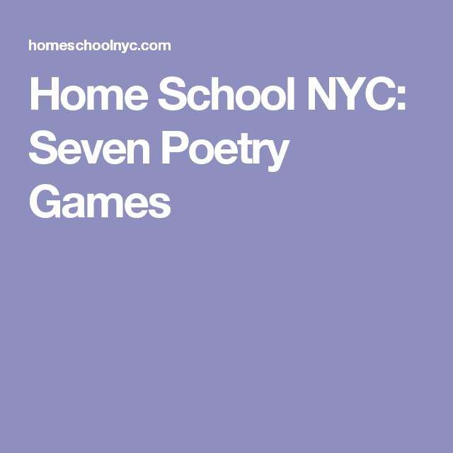 Home School NYC: Seven Poetry Games