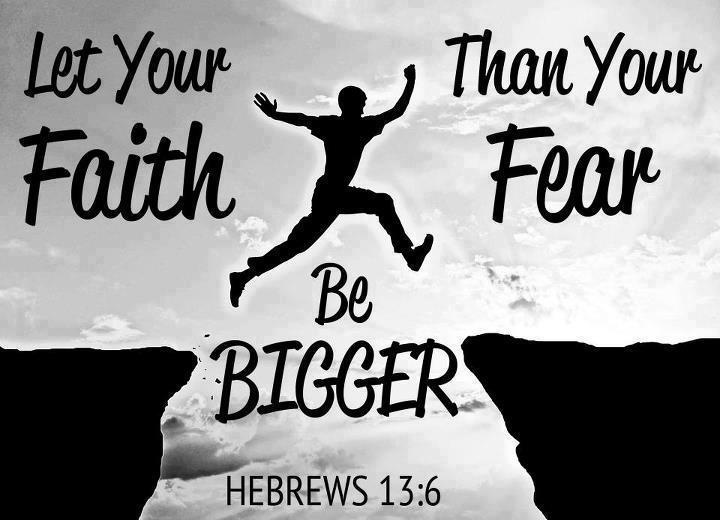 """I Will Not Fear. - Hebrews 13:6, """"So that we may boldly say, The Lord is my helper, and I will not fear what man shall do unto me."""""""