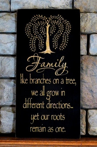 Family Like Branches On A Tree, We All Grown In Different Directions..  Yet Our Roots Remain As One Painted Wood Sign. $52.95, via Etsy.