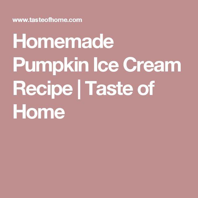 Homemade Pumpkin Ice Cream Recipe | Taste of Home