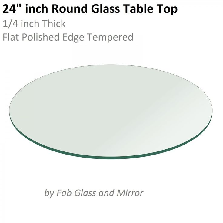 Glass Table Top: 24 Inch Round Flat Polished Tempered Glass