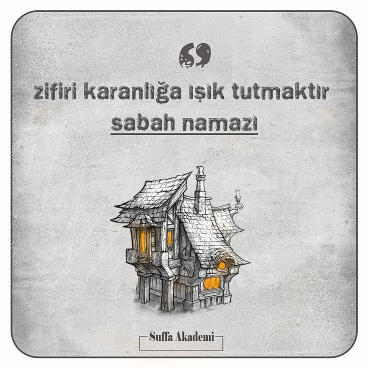 """""""Zifiri karanlığa ışık tutmaktır Sabah Namazı"""""""
