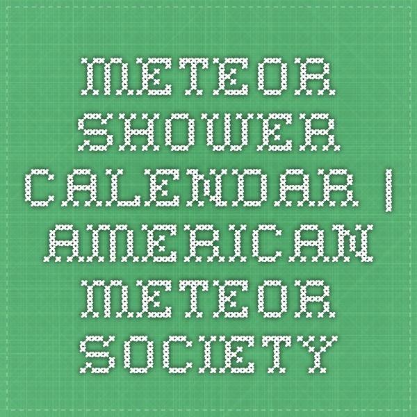 Meteor Shower Calendar   American Meteor Society