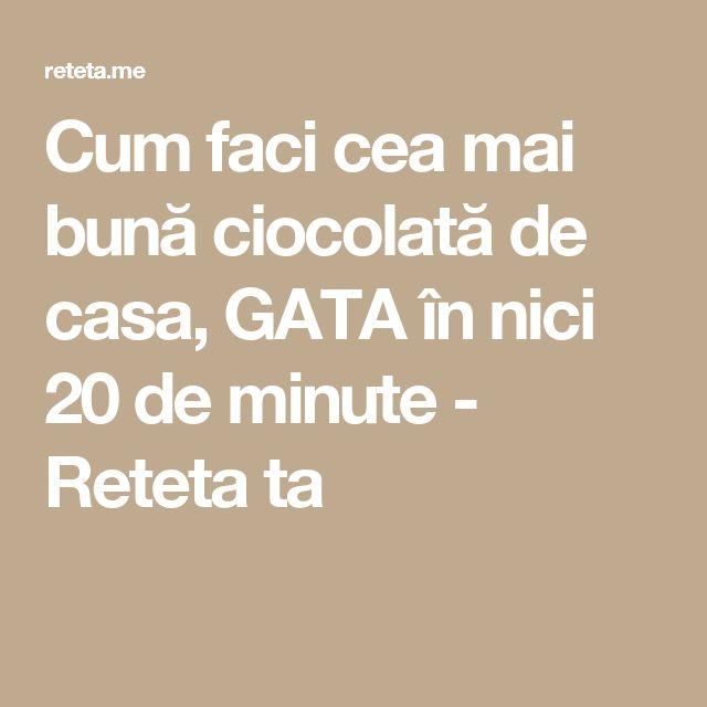 Cum faci cea mai bună ciocolată de casa, GATA în nici 20 de minute - Reteta ta