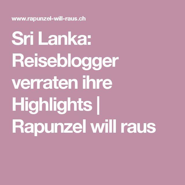 Sri Lanka: Reiseblogger verraten ihre Highlights | Rapunzel will raus