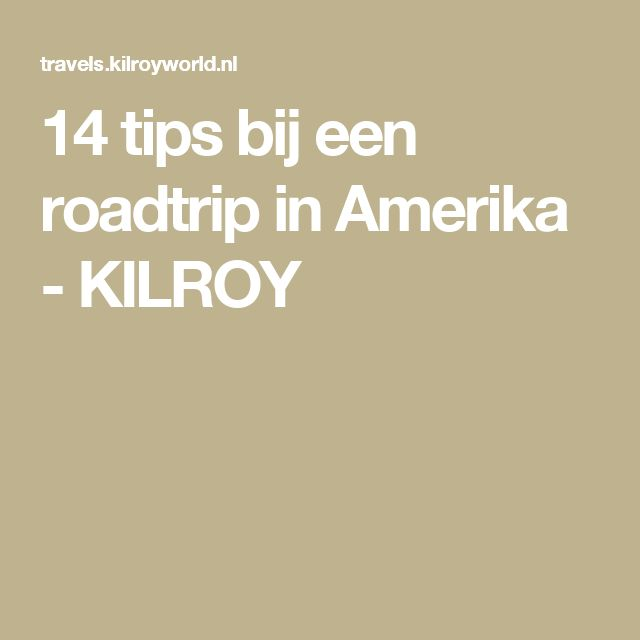 14 tips bij een roadtrip in Amerika - KILROY