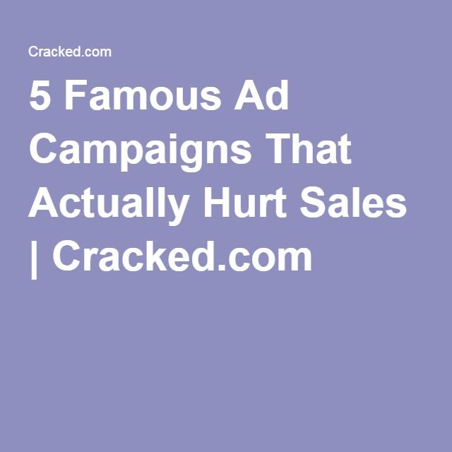 5 Famous Ad Campaigns That Actually Hurt Sales | Cracked.com