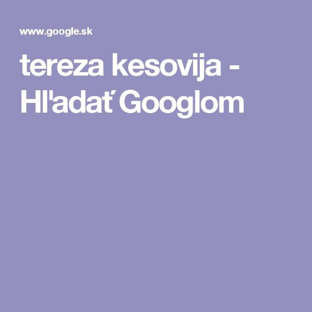 tereza kesovija - Hľadať Googlom