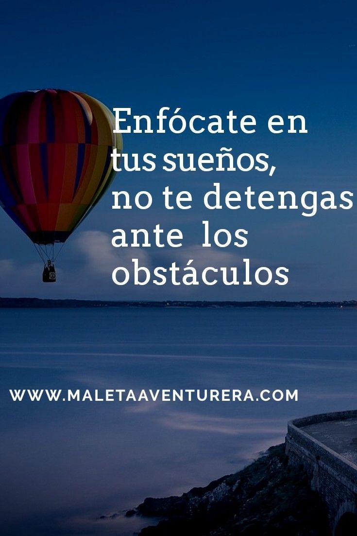Enfócate En Tus Sueños No Te Detengas Ante Los Obstáculos