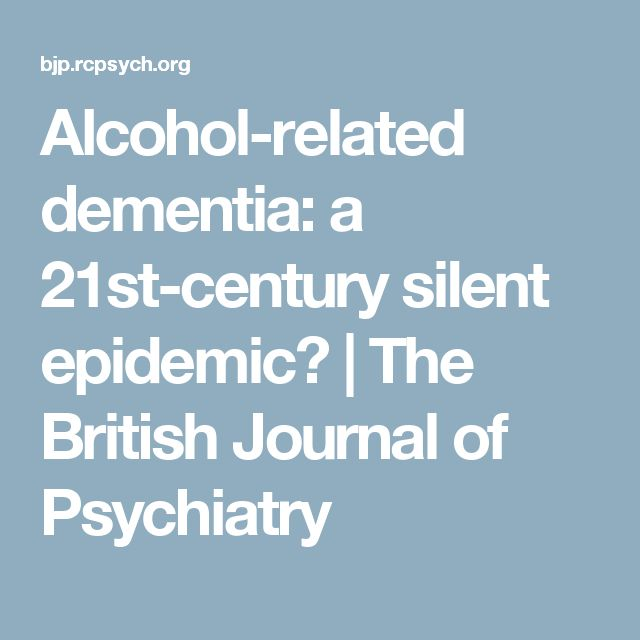 Alcohol-related dementia: a 21st-century silent epidemic? | The British Journal of Psychiatry