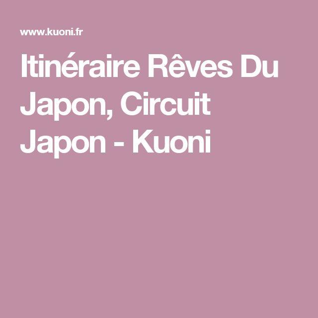 Itinéraire Rêves Du Japon, Circuit Japon - Kuoni