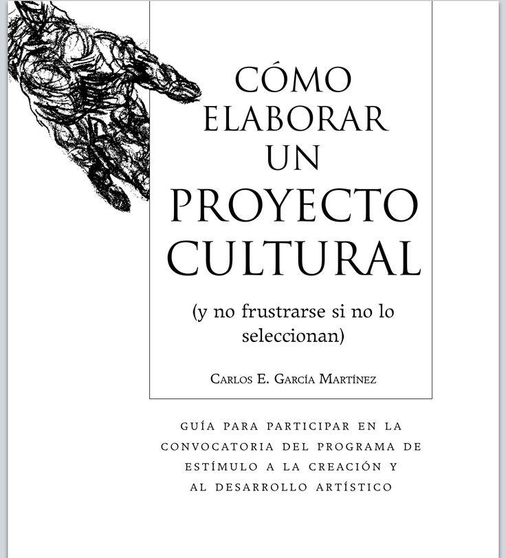 Cómo elaborar un proyecto cultural y no  frustrarse con el resultado