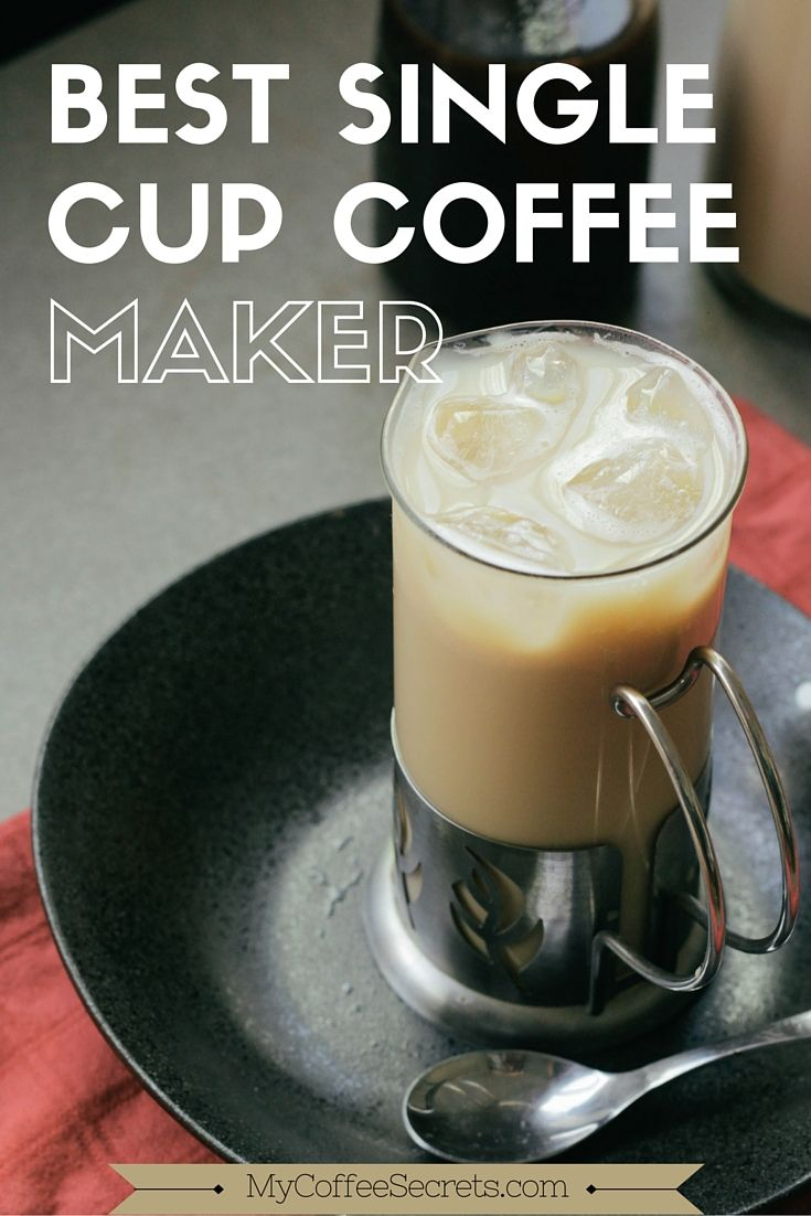 How To Choose The Best Single Cup Coffee Maker