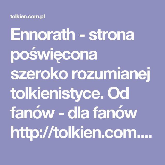 Ennorath - strona poświęcona szeroko rozumianej tolkienistyce. Od fanów - dla fanów http://tolkien.com.pl/ennorath/ling/quenya.php