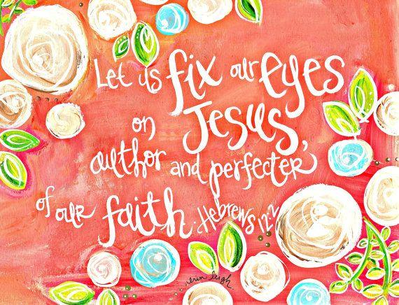 Art de l'écriture, Art de verset biblique, Christian Art, source d'inspiration Art, foi Art, Hébreux 12:2, fixer nos yeux sur Jésus