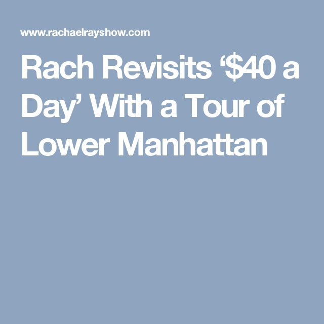Rach Revisits '$40 a Day' With a Tour of Lower Manhattan