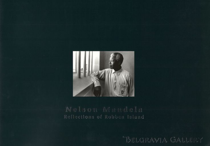 Belgravia Gallery | Nelson Mandela : Reflections on Robben Island | £5