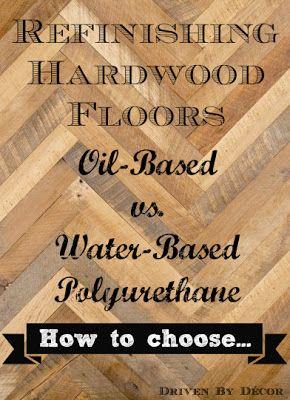 Driven By Décor: Refinishing Hardwood Floors: Water Based vs. Oil Based Polyurethane