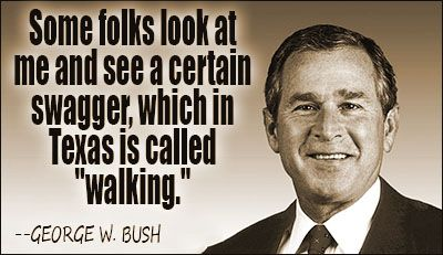 GEORGE W BUSH Texas Quote - See best of PHOTOS of the 43rd US President of the United States