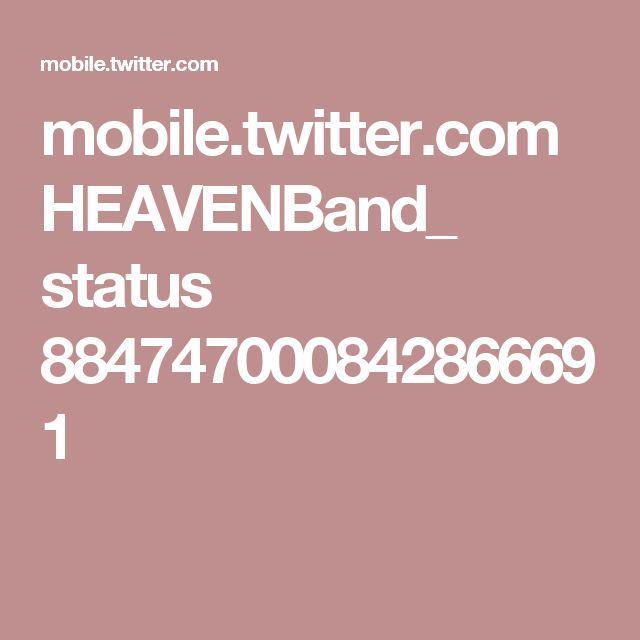 mobile.twitter.com HEAVENBand_ status 884747000842866691