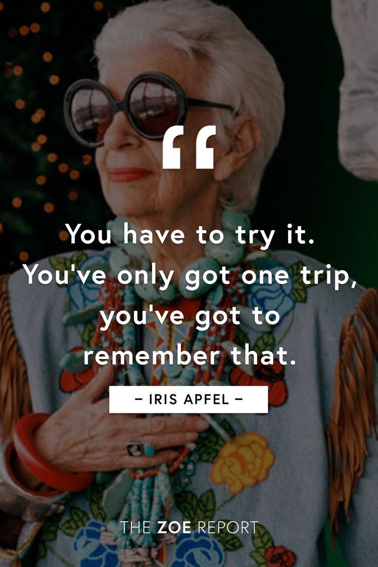 We couldn't agree more with Iris Apfel — one of our favorite and most inspirational  quotes…