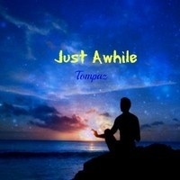 Just Awhile by Tompaz on SoundCloud