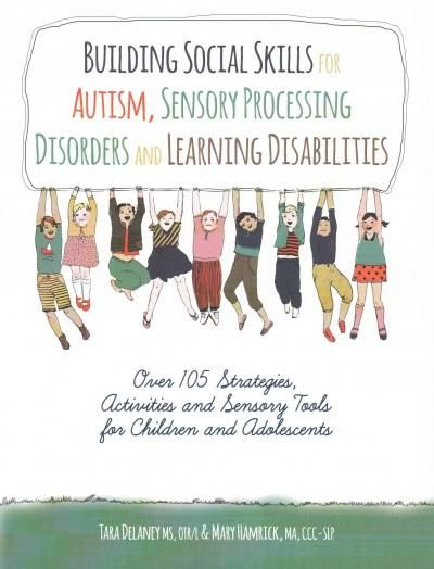 Nationally recognized experts Tara Delaney, OTR/L and Mary Hamrick, CCC-SLP have designed this revolutionary workbook to help professionals use the sensory system to teach complex social skills and bu