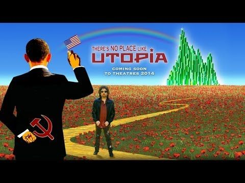 There's No Place Like Utopia - movie trailer  ANTI OBAMA MOVIE IN THEATERS. Let's see how this does.