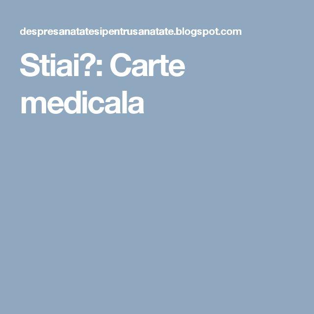 Stiai?: Carte medicala