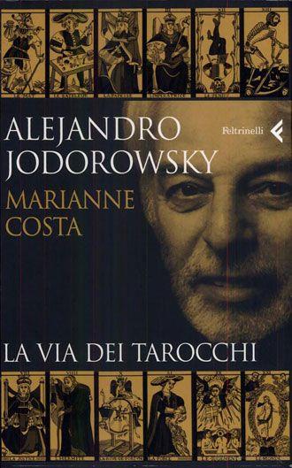 """""""La Via dei Tarocchi"""" - Alejandro Jodorowsky"""