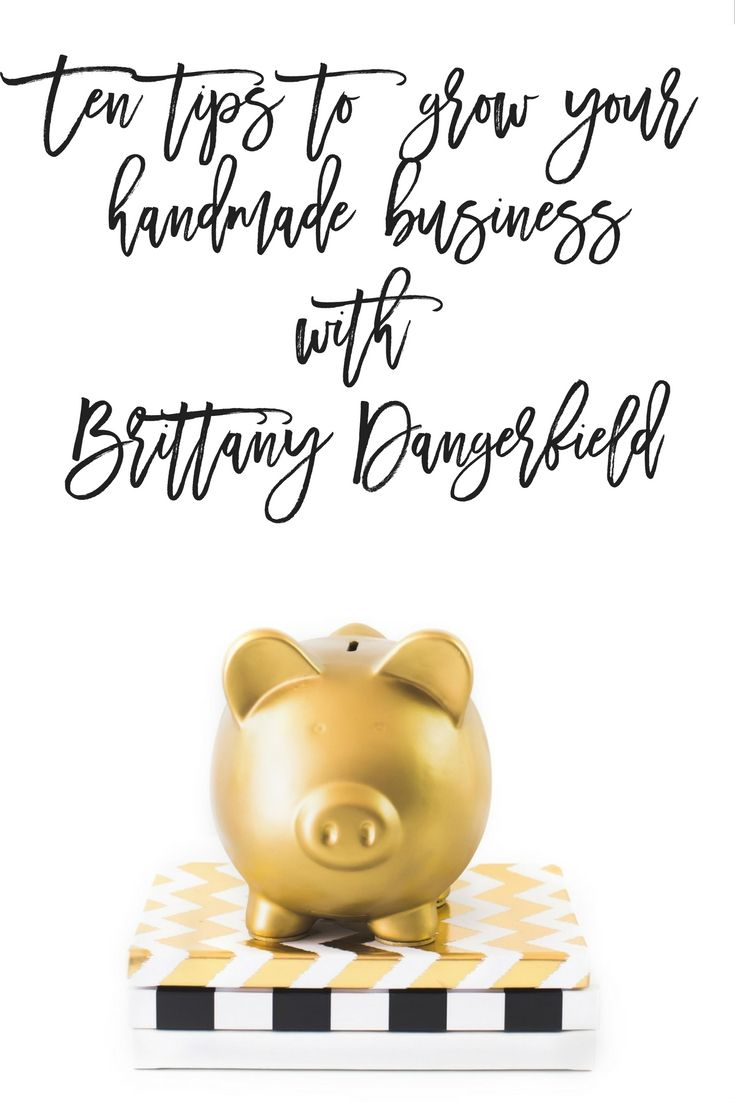 Guest Post: 10 tips for handmade businesses with Brittany Dangerfield - InstantBoss Club