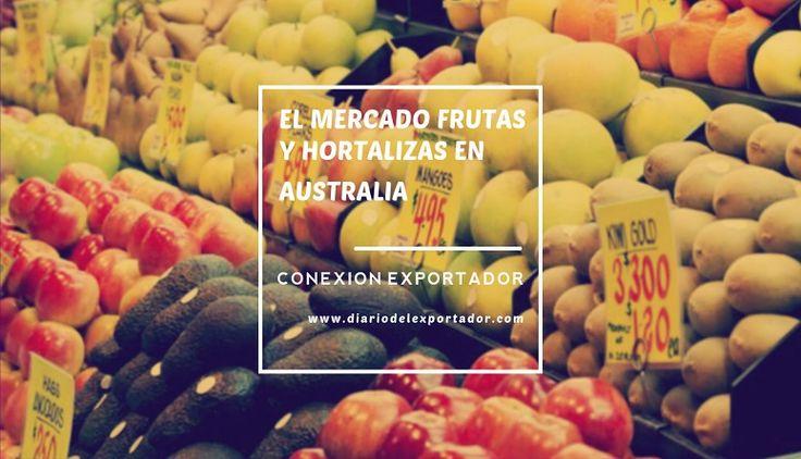 Conexión Exportador Volumen 1 Numero 1 - El mercado de frutas y hortalizas en Australia