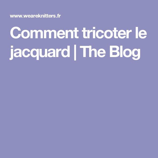 Comment tricoter le jacquard   The Blog