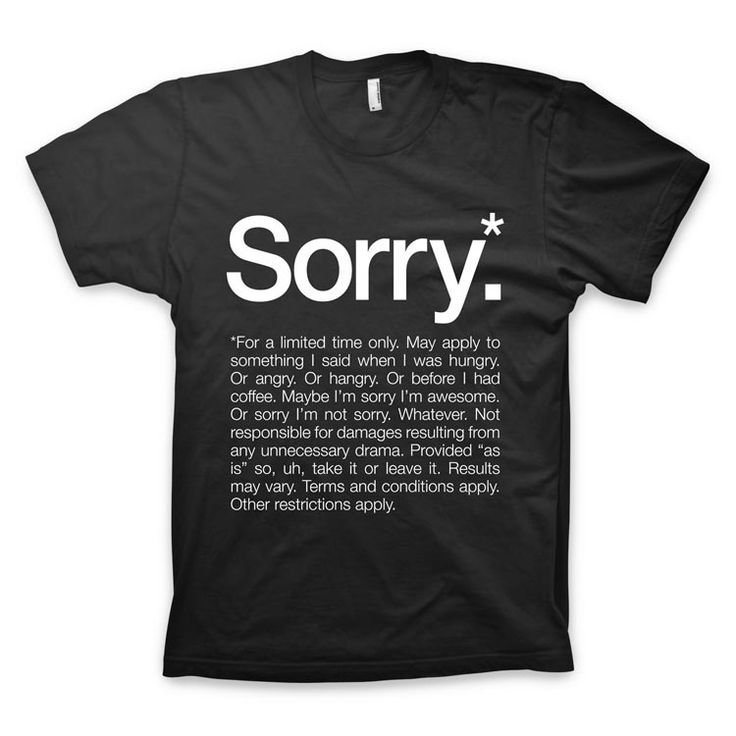 bring some innovation to your style of saying sorry with this cool sorry t shirt by words brand its an american apparel t shirt which has brought fun i - Designs For T Shirts Ideas
