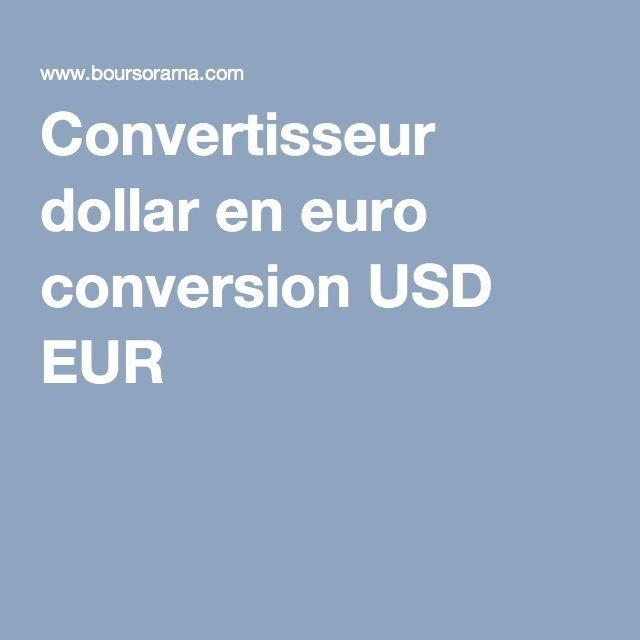 Convertisseur dollar en euro conversion USD EUR