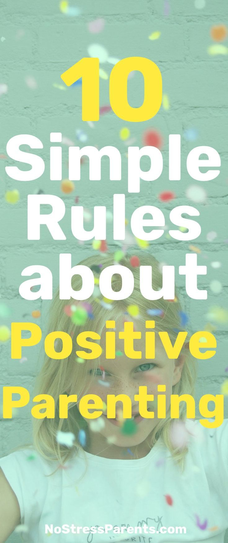 10 Simple Rules about Positive Parenting is a list of 10 important rules to keep in mind when nurturing a positive parenting approach at home.